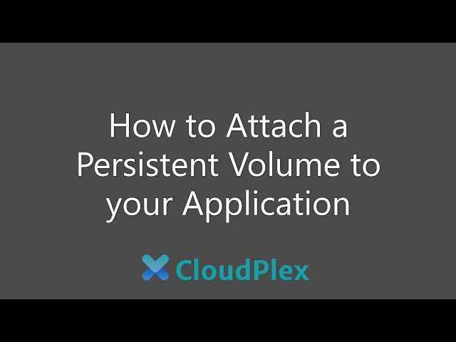 How to Attach a Persistent Volume to your Application