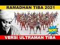 Ramadhan Tiba  Versi ULTRAMAN TIBA 2021 , Siapa ultraman kesukaan kalian ?