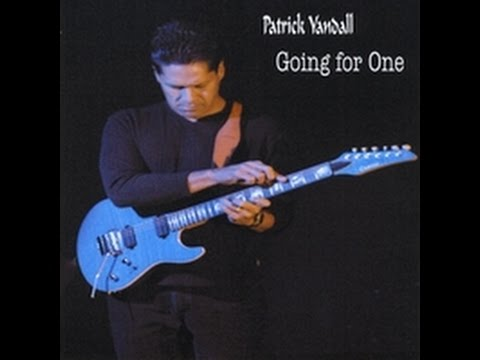 Guitarist Patrick Yandall-hard rock instrumental-Going for One (2010) full album