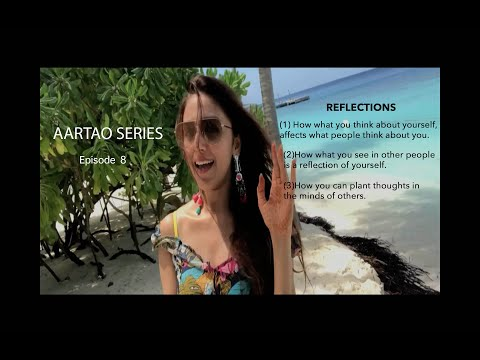 What Do Other People Think Of You And How You Can Change It. ~ By Aarti Chabria Aartao Series Ep 8