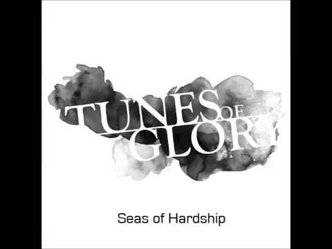 Tunes of Glory  -  Seas of Hardship