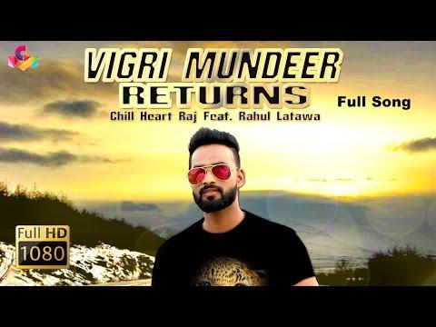 Chill Heart Raj (Feat. Rahul Latawa) - Vigri Mundeer Returns - Goyal Music