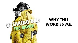 The Breaking Bad Movie Worries Me