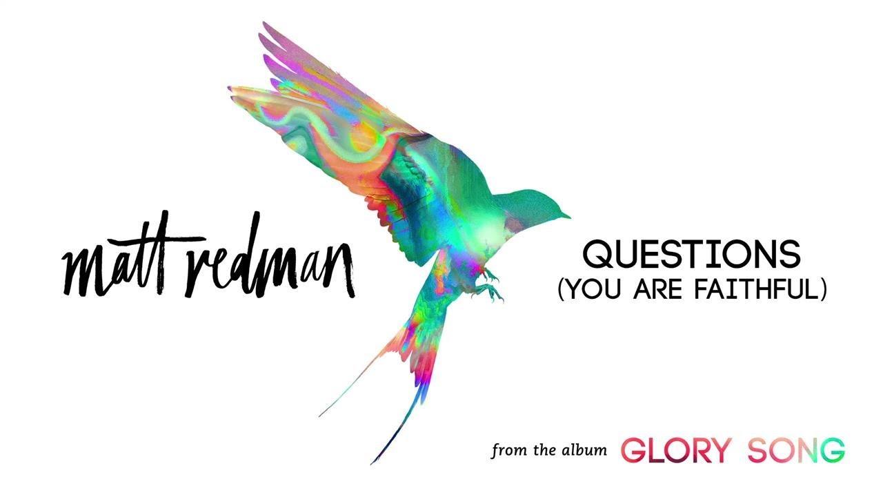 matt-redman-questions-you-are-faithful-audio-mattredmanvevo