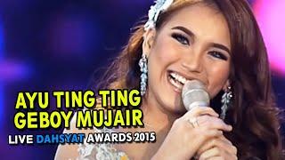 Video Ayu Ting Ting - Geboy Mujair Live dahSyat Awards 2015 download MP3, 3GP, MP4, WEBM, AVI, FLV Agustus 2018