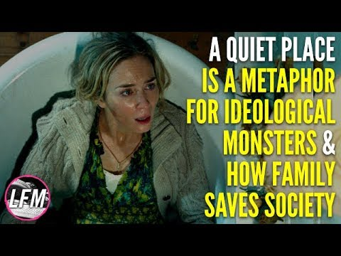 A Quiet Place: A metaphor for ideological monsters & family saving society