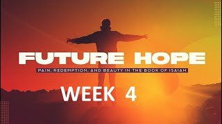 Future Hope: Week 4Palm Sunday  Sunday March 28th 2021.