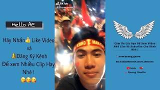 Tik tok || Đi Bão Ăn Mừng Đội Tuyển Việt Nam Chiến Thắng - affcup2018