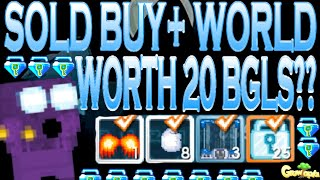 SOLD BUY+ WORLD FOR 20 BGLS !! WORTH ?? - Growtopia | ExSaudia