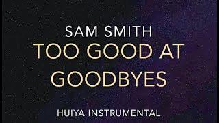 Video [Instrumental/karaoke] Sam Smith - Too Good at Goodbyes [+Lyrics] download MP3, 3GP, MP4, WEBM, AVI, FLV Agustus 2018