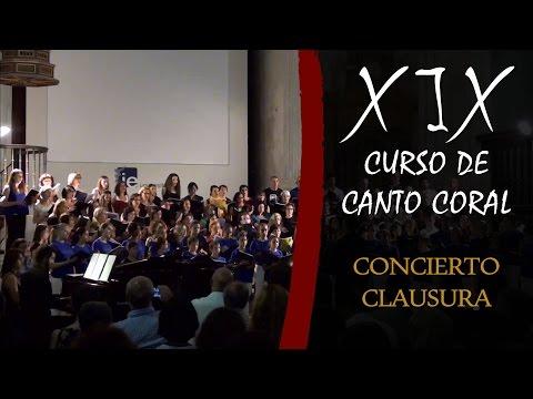 Concierto de Clausura - XIX Curso de Canto Coral