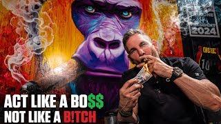 Act_like_a_BOSS_not_like_a_B!TCH_-_Grant_Cardone