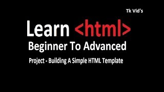 HTML Tutorial 06.02 [Last] : Project - Building A Simple HTML Template | Tk Vid's 2018