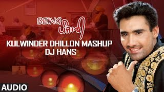 Kulwinder Dhillon Mashup - DJ Hans | All Hit Songs of Kulwinder Dhillon | Kulwinder Dhillon Megamix