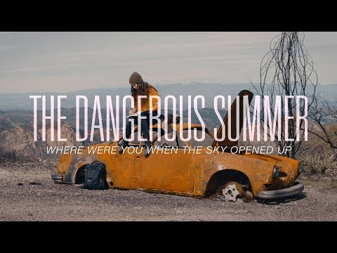 """The Dangerous Summer Releases """"Where Were You When The Sky Opened Up"""" Video"""