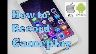How to record IOS/Android HD Gameplay for FREE (2017)