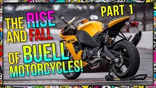 The Rise and Fall of Buell Motorcycles - Part 1