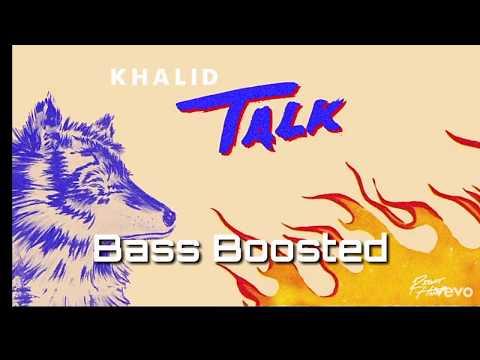 Khalid - Talk (Bass Boosted)