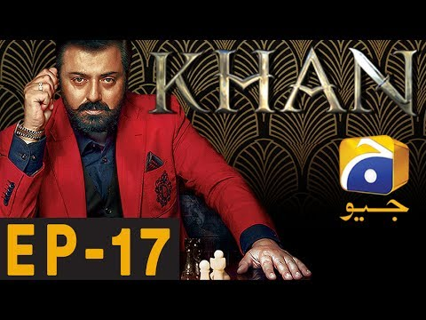 KHAN - Episode 17 - Har Pal Geo