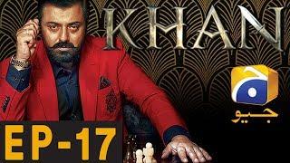 KHAN - Episode 17 | Har Pal Geo