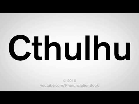 How To Pronounce Cthulhu