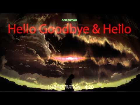 Anri Kumaki - Hello Goodbye & Hello 『Nightcore』