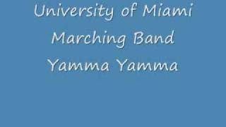 University of Miami Marching Band Yamma Yamma