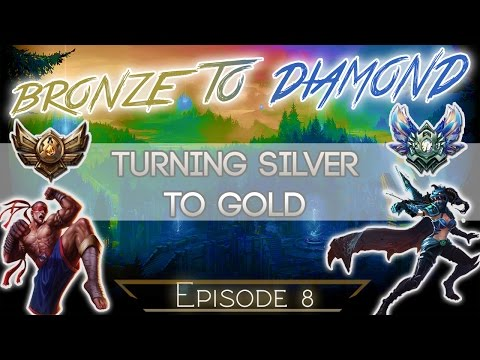Bronze V to Diamond Episode 8 - Turning Silver to Gold