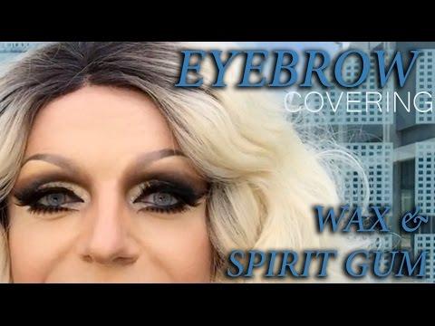 Drag Makeup - Covering Eyebrows - Wax & Spirit Gum