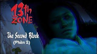 13th ZONE - Tâp 2: The Second Block (Phần 2) - Phim Ma Việt Nam Mới Nhất 2018