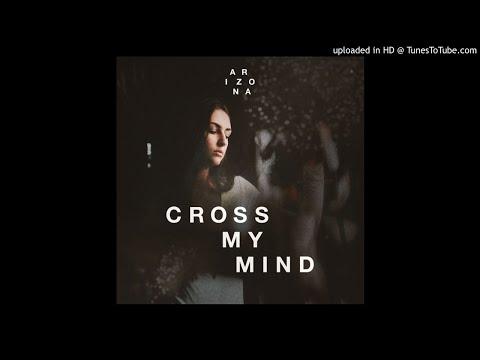 ARIZONA  Cross My Mind - Lyrics