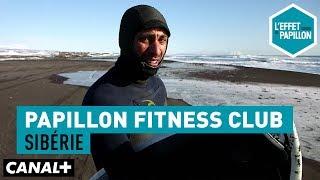 Le surf en Sibérie - Papillon Fitness Club - L'Effet Papillon – CANAL+