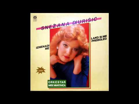 Snezana Djurisic - Lako si me preboleo - (Audio 1986) HD