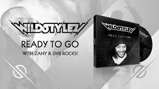 Wildstylez - Ready To Go (with Zany & DV8 ROCKS!)