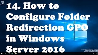 14. How to Configure Folder Redirection GPO in Windows Server 2016
