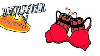All Boobies Are A Trap | Battlefield V: Firestorm
