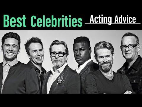 Best Celebrity Acting Advice