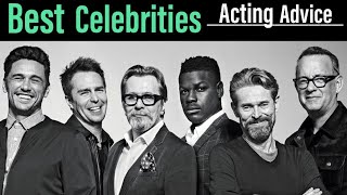 Best Celebrity Acting Advice