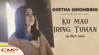Download Gretha Sihombing - Ku Mau Iring Tuhan (Official Music Video)