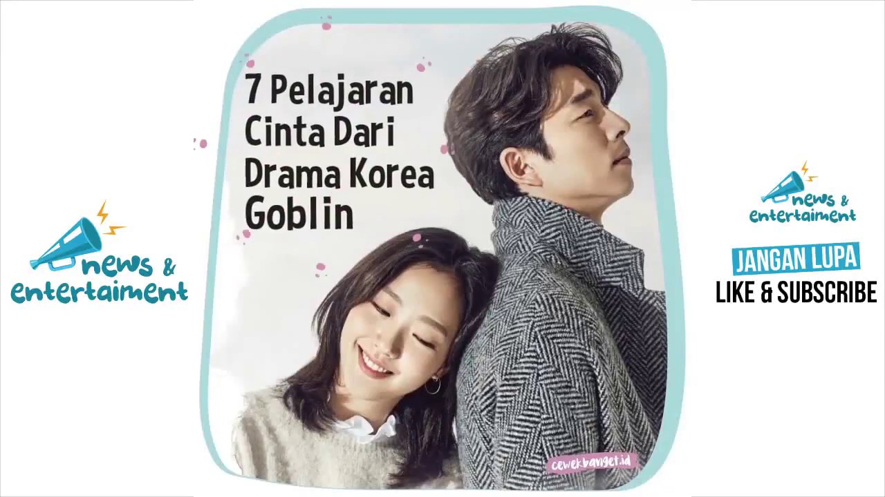 7 Pelajaran Cinta Dari Drama Korea Goblin Awas Baper YouTube
