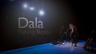Dala - Fishing Boats (Live)