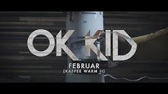 OK KID - Februar (Kaffee warm 2)