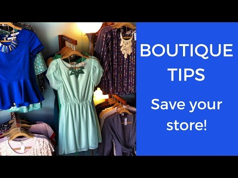 Boutique Tips: Save your Retail Store!