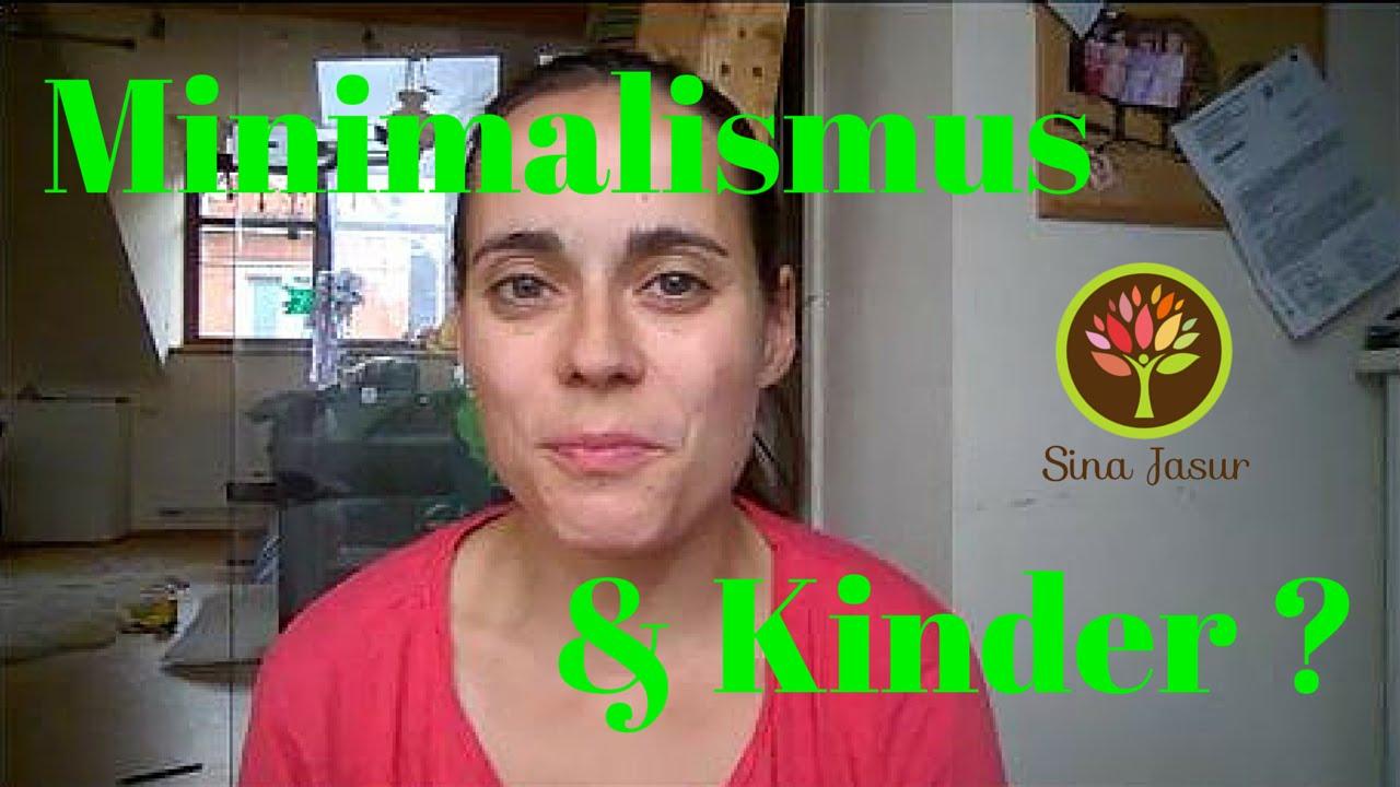 Kinder und minimalismus und warum meine kinder unter der for Youtube minimalismus