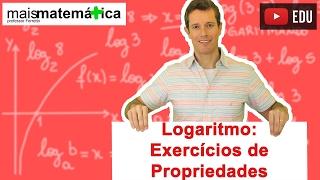 Logaritmo: Propriedades Operatórias - Exercícios (Aula 6 de 14)