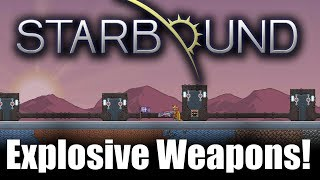 Starbound Custom Creations: Explosive Weapons!