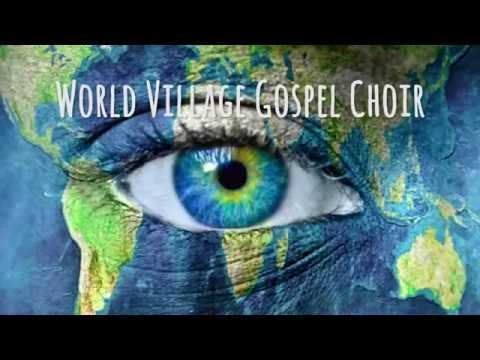 Hamba Nathi - World Village Gospel Choir
