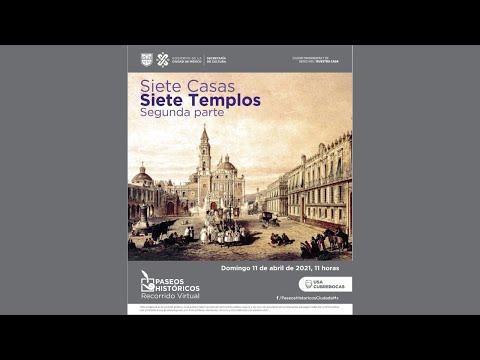 Paseos Históricos Ciudad de México: Siete Casa Siete Templos