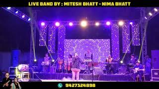 DIL DIYA GALLAN MASHUP BY NIMA BHATT...LIVE BAND BY MITESH BHATT-NIMA BHATT.(M) +91 94273 24898.
