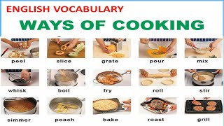 Ways of Cooking Vocabulary with Pictures, Pronunciations and Definitions - Lesson 12